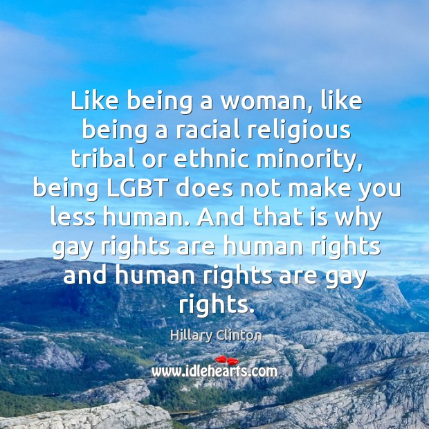 Like being a woman, like being a racial religious tribal or ethnic Image
