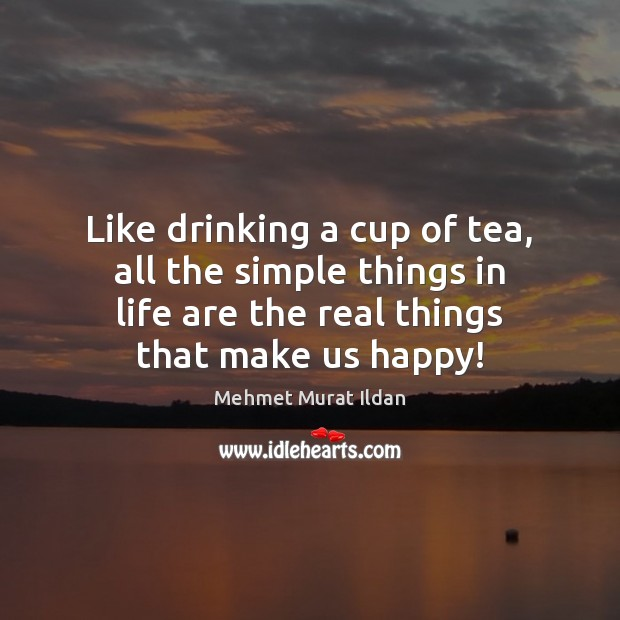 Image, Like drinking a cup of tea, all the simple things in life