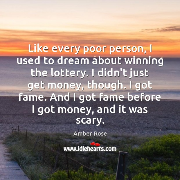 Like every poor person, I used to dream about winning the lottery. Image