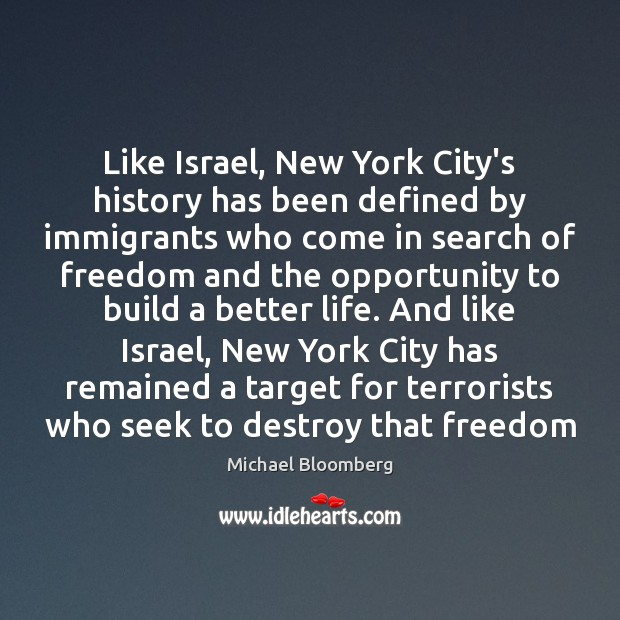 Like Israel, New York City's history has been defined by immigrants who Michael Bloomberg Picture Quote