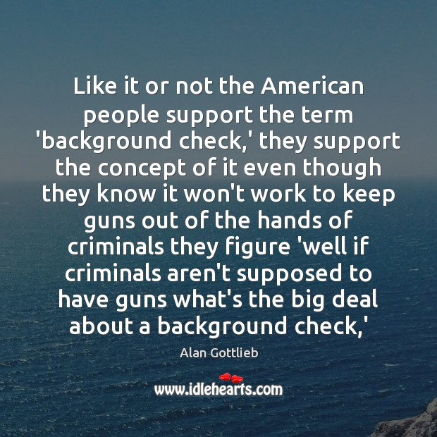 Image, Like it or not the American people support the term 'background check,