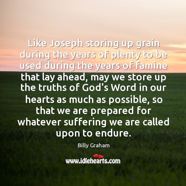 Image, Like Joseph storing up grain during the years of plenty to be