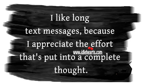 I like long text messages Effort Quotes Image
