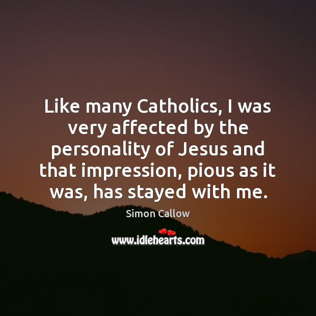 Like many Catholics, I was very affected by the personality of Jesus Image