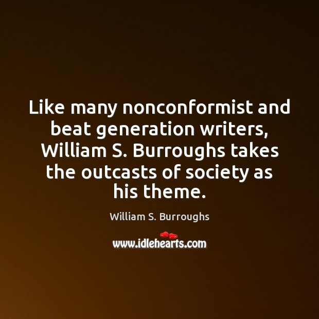 Image, Like many nonconformist and beat generation writers, William S. Burroughs takes the