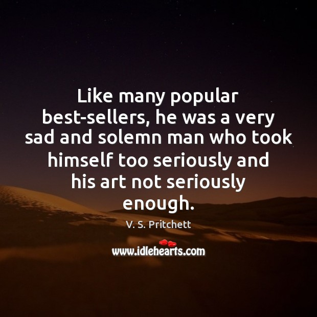 Image, Like many popular best-sellers, he was a very sad and solemn man