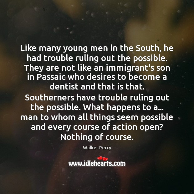 Like many young men in the South, he had trouble ruling out Image