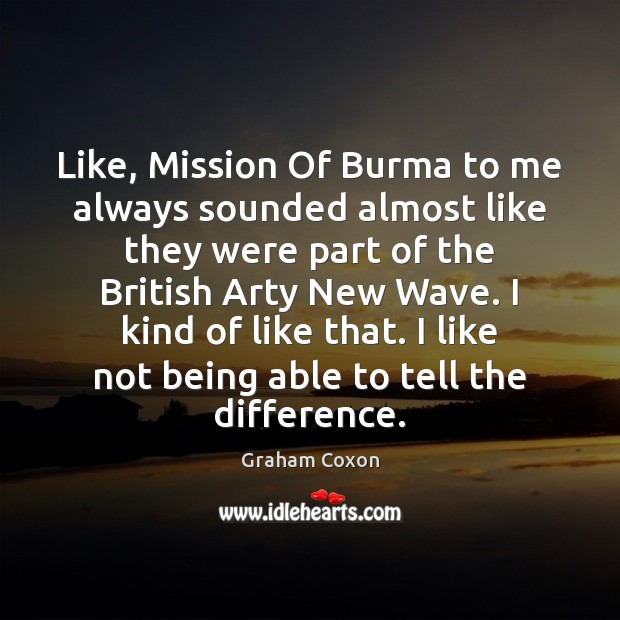 Image, Like, Mission Of Burma to me always sounded almost like they were