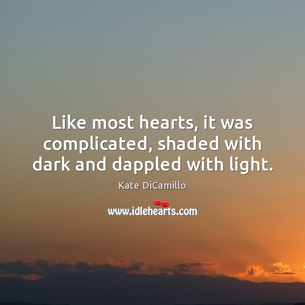 Like most hearts, it was complicated, shaded with dark and dappled with light. Image