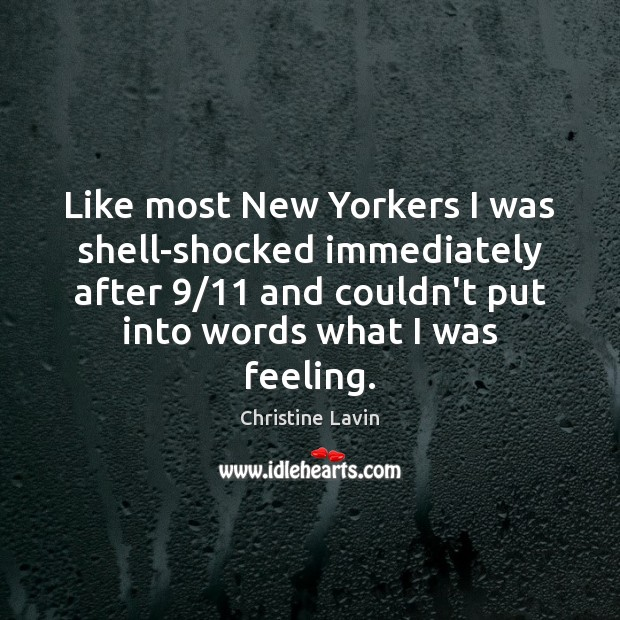 Image, Like most New Yorkers I was shell-shocked immediately after 9/11 and couldn't put