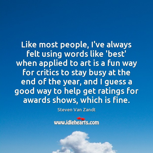Like most people, I've always felt using words like 'best' when applied Image