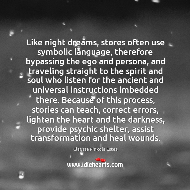 Image, Like night dreams, stores often use symbolic language, therefore bypassing the ego