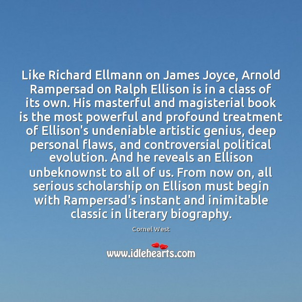 Image, Like Richard Ellmann on James Joyce, Arnold Rampersad on Ralph Ellison is
