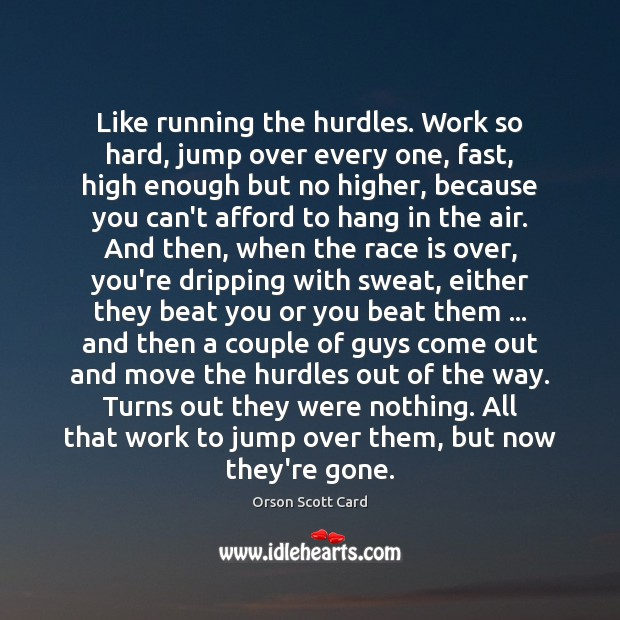 Like running the hurdles. Work so hard, jump over every one, fast, Image