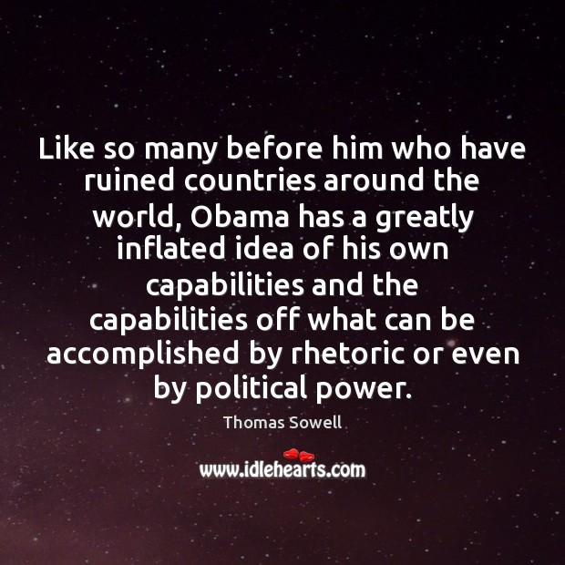 Image, Like so many before him who have ruined countries around the world,