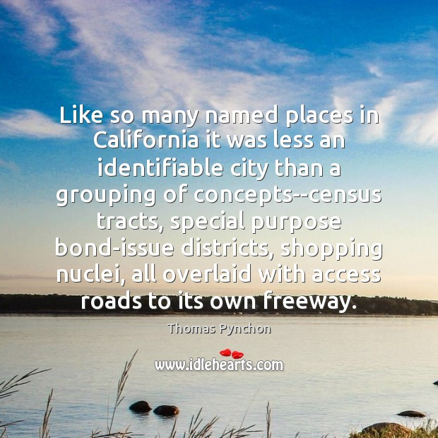 Image, Like so many named places in California it was less an identifiable