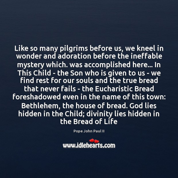 Like so many pilgrims before us, we kneel in wonder and adoration Image