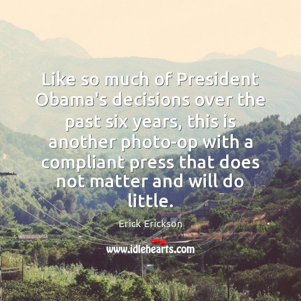 Like so much of President Obama's decisions over the past six years, Image