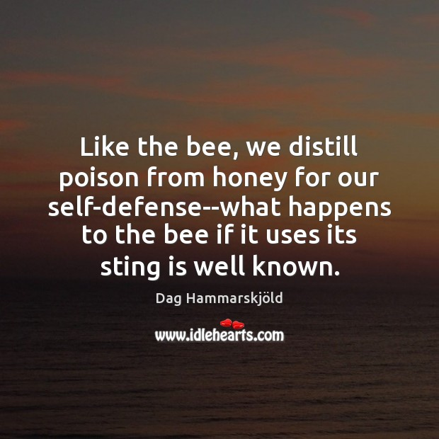 Image, Like the bee, we distill poison from honey for our self-defense–what happens