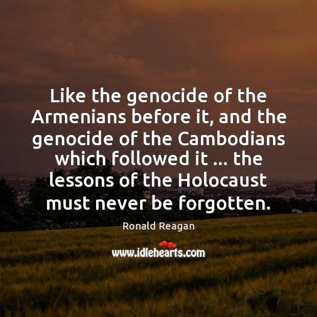 Like the genocide of the Armenians before it, and the genocide of Image