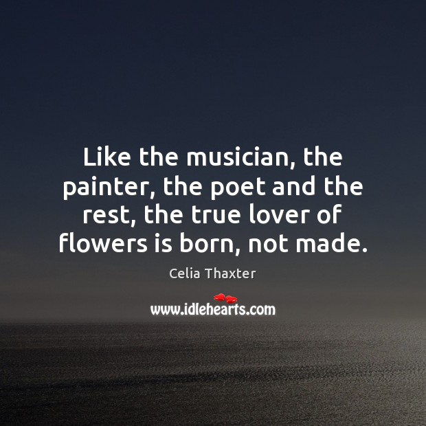 Like the musician, the painter, the poet and the rest, the true Image