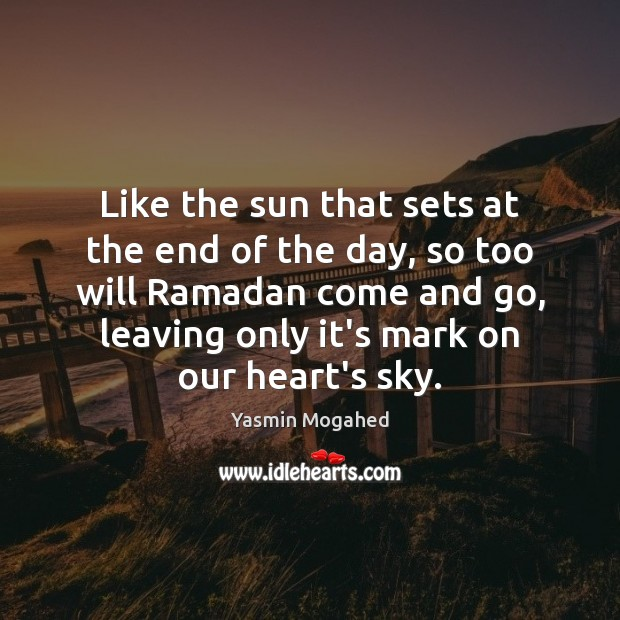 Like the sun that sets at the end of the day, so Ramadan Quotes Image