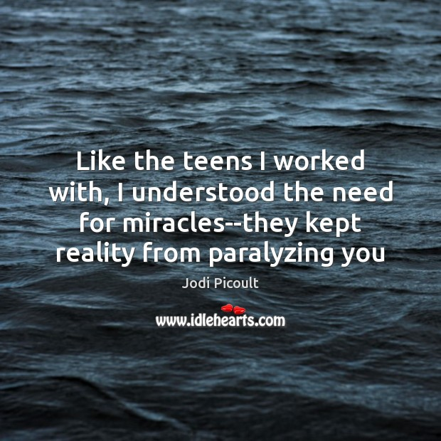 Image, Like the teens I worked with, I understood the need for miracles–they