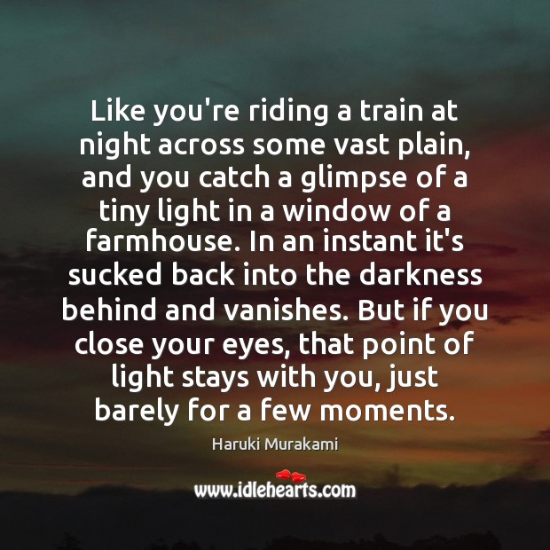Like you're riding a train at night across some vast plain, and Image