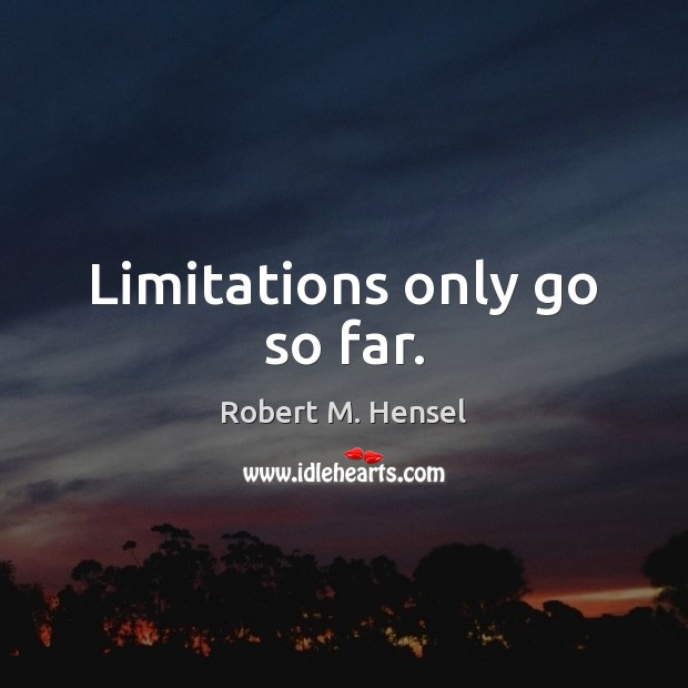 Limitations only go so far. Image