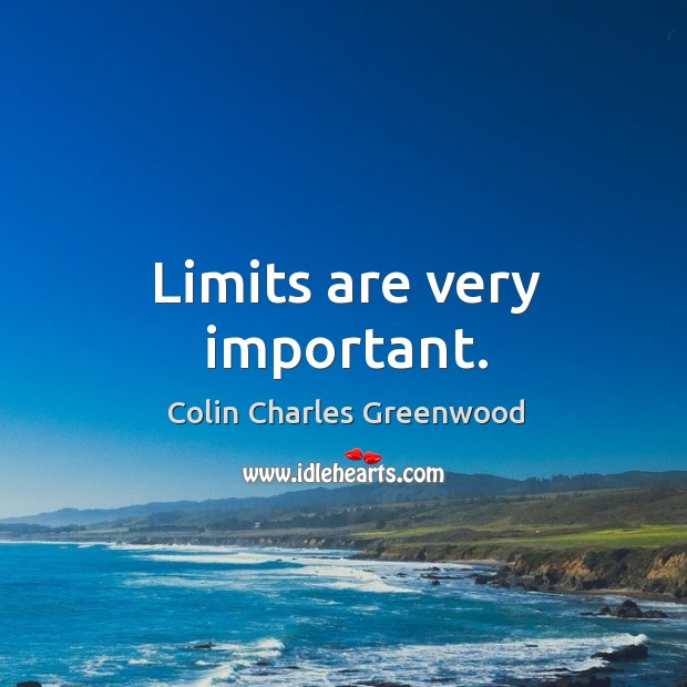 Limits are very important. Image