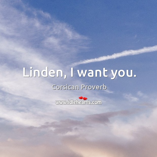Image, Linden, I want you.
