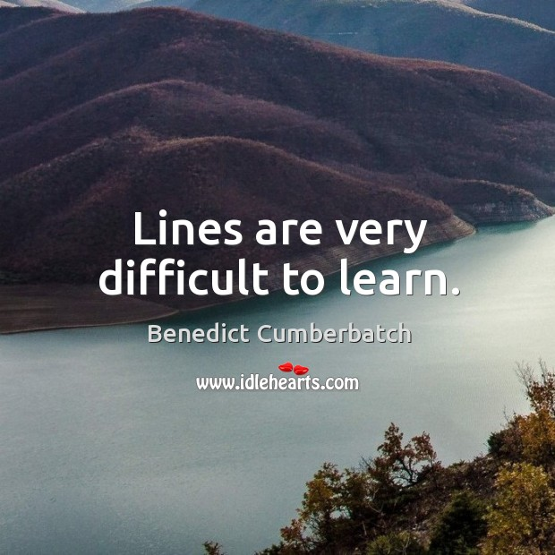 Lines are very difficult to learn. Image