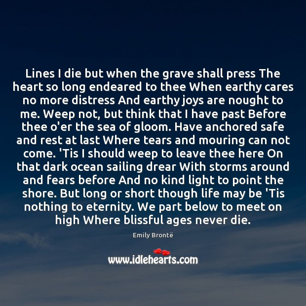 Lines I die but when the grave shall press The heart so Emily Brontë Picture Quote