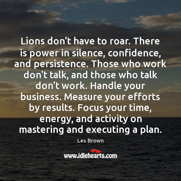 Lions don't have to roar. There is power in silence, confidence, and Business Quotes Image
