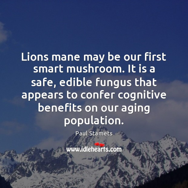 Image, Lions mane may be our first smart mushroom. It is a safe,