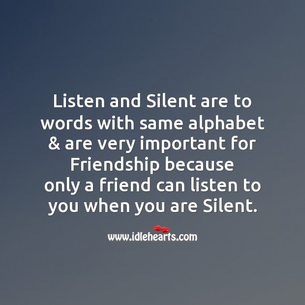 Listen and silent are to words with same alphabet Friendship Day Messages Image