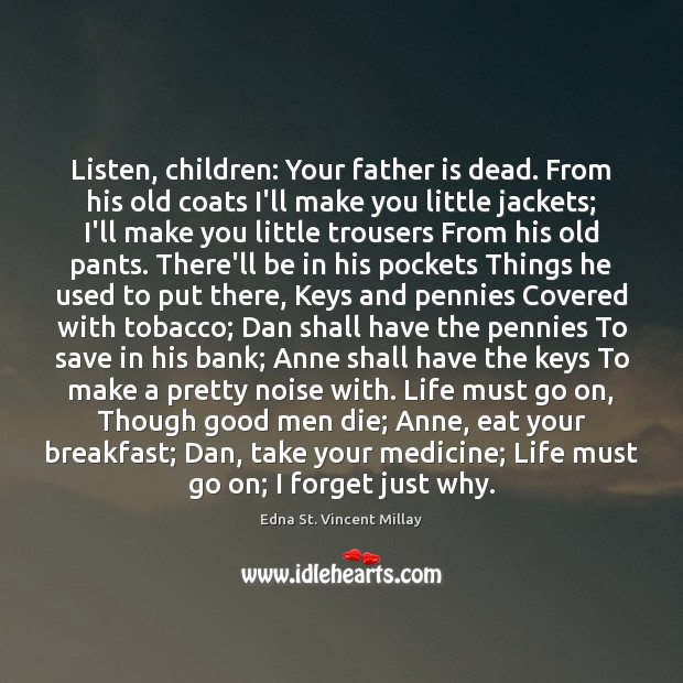 Listen, children: Your father is dead. From his old coats I'll make Men Quotes Image