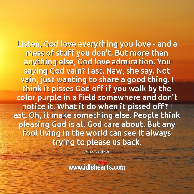 Image, Listen, God love everything you love – and a mess of stuff