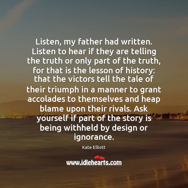 Image, Listen, my father had written. Listen to hear if they are telling