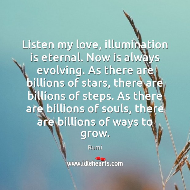 Listen my love, illumination is eternal. Now is always evolving. As there Image