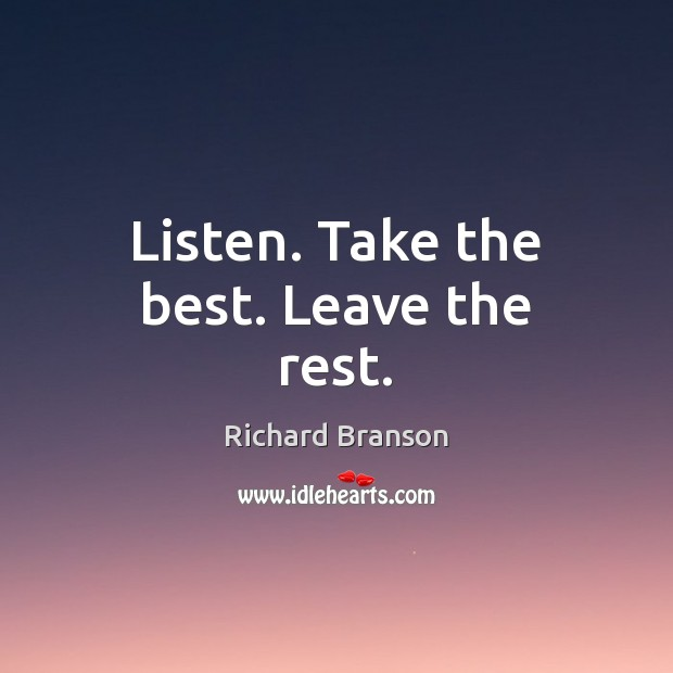 Listen. Take the best. Leave the rest. Image