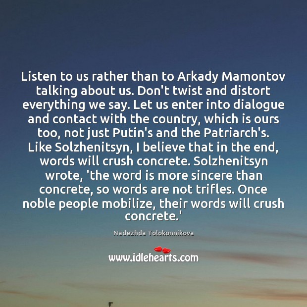 Listen to us rather than to Arkady Mamontov talking about us. Don't Image