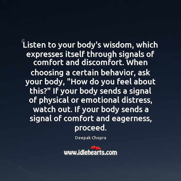 Listen to your body's wisdom, which expresses itself through signals of comfort Image