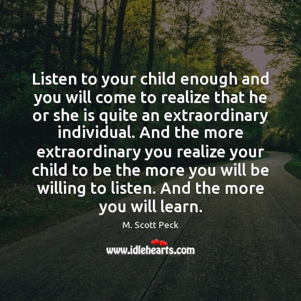 Listen to your child enough and you will come to realize that Image