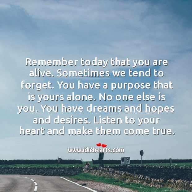 Listen to your heart and make dreams come true. Alone Quotes Image