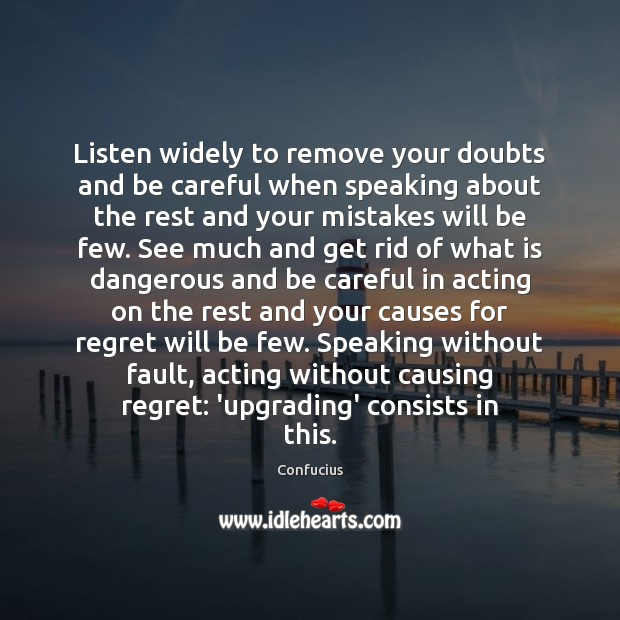 Listen widely to remove your doubts and be careful when speaking about Confucius Picture Quote