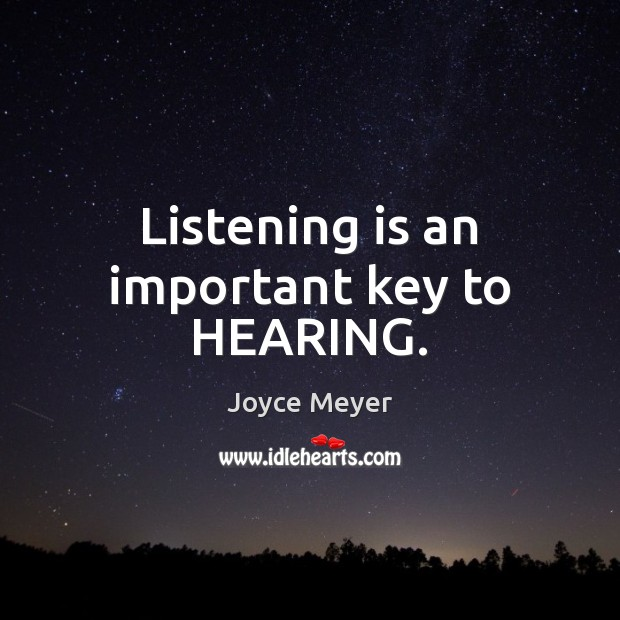 Listening is an important key to HEARING. Image