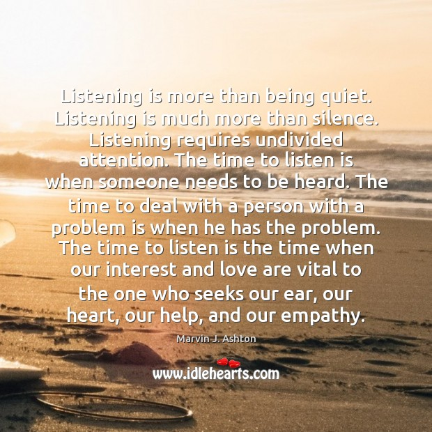 Image, Listening is more than being quiet. Listening is much more than silence.