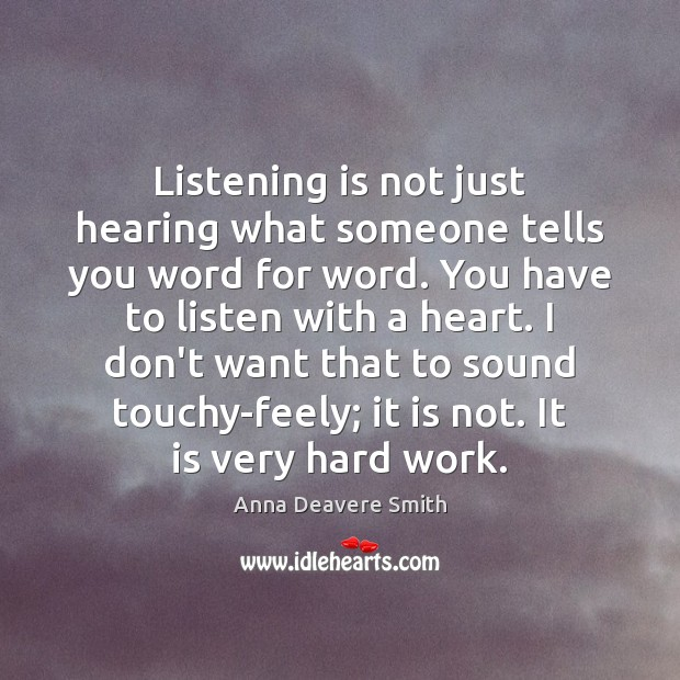 Listening is not just hearing what someone tells you word for word. Image