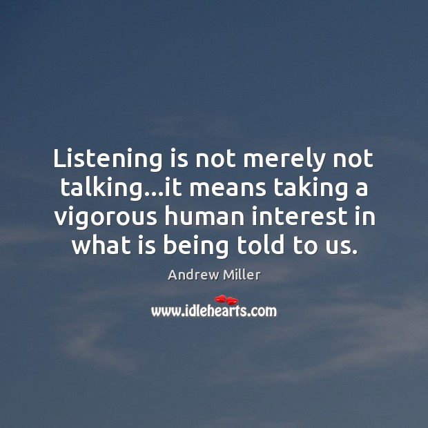 Image, Listening is not merely not talking…it means taking a vigorous human